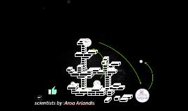 scientists by :Aroa Arlandis