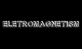 Eletromagnestism