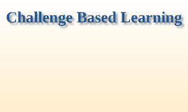 The First Steps in Challenge Based Learning