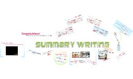Copy of Summary Writing