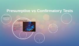 Presumptive vs Confirmatory Tests
