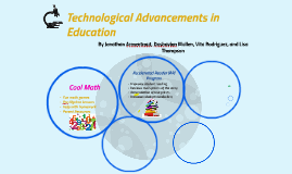 Copy of Copy of Technological Advancements in Education