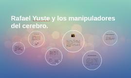 Rafael Yuste y los manipuladores del cerebro.