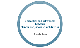 Similarities and Differences between Chinese and Japanese Architecture