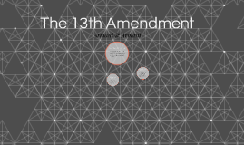 The 13th Ammendment