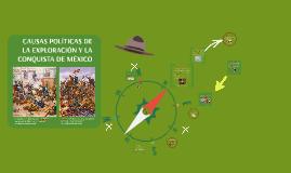 CAUSAS POLÍTICAS DE LA EXPLORACIÓN Y CONQUISTA DE MÉXICO