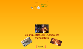 La Industria del Acero en Venezuela