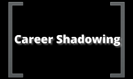 Career Shadow 2012