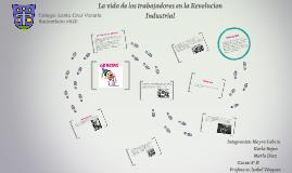 Copy of La vida de los trabajadores en la Revolucion Industrial