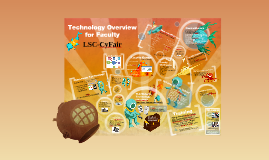 Technology Overview for LSC-CyFair Faculty