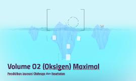 Volume O2 (Oksigen) Max
