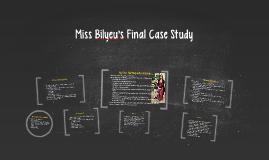 Miss Bilyeu's Final Case Study