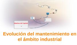 Evolución del mantenimiento en el ámbito industrial