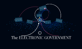 The ELECTRONIC GOVERNMENT