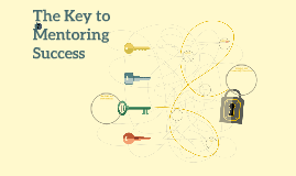 The Key to Mentoring