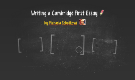 Writing a Cambridge First Essay for Dummies