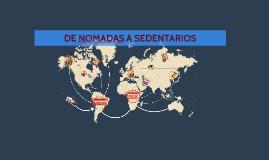 Copy of DE NOMADAS A SEDENTARIOS