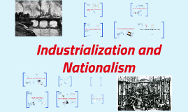 Copy of Industrialization and Nationalism