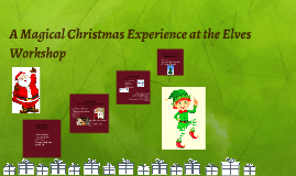 A Magical Christmas Experience at the Elves Workshop