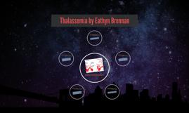Thalassemia by Eathyn Brennan