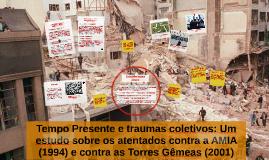 Tempo Presente e traumas coletivos: Um estudo sobre os atent