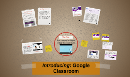 Copy of Introducing: Google Classroom