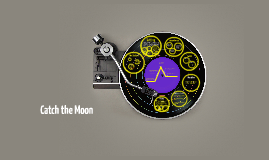 Copy of Catch the Moon