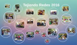 Tejiendo Redes 2016
