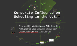 Corporate Influence on Schooling in the U.S.
