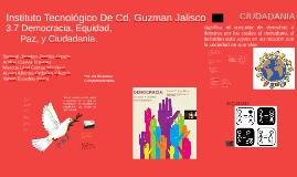 Copy of Copy of Democracia, Equidad, Paz, y Ciudadania.