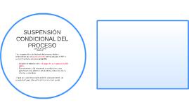 SUSPENCIÓN CONDICIONAL DEL PROCESO