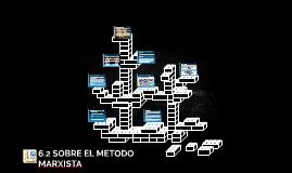 6.2 SOBRE EL METODO MARXISTA