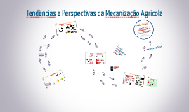 Tendências e Perspectivas da Mecanização Agrícola