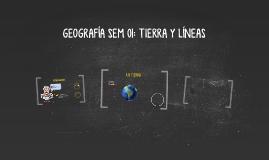 GEOGRAFÍA SEM 01: TIERRA Y LÍNEAS