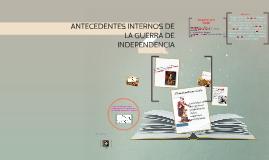 Copy of Copy of ANTECEDENTES INTERNOS DE LA GUERRA DE INDEPENDENCIA