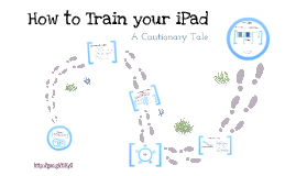 Copy of How To Train your iPad