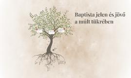 Baptista jelen és jövő