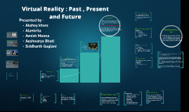 Copy of Virtual Reality : Past , Present and Future