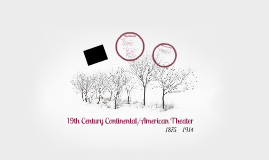 19th Century Continental/American Theater