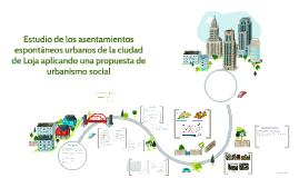 Copy of Estudio de los Asentamientos Espontaneos Urbanos de la Ciudad de Loja