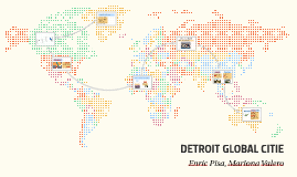 GLOBAL SITUATION: Global Detroit is an effort to revitalize