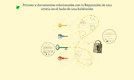 Proceso y documentos relacionados con la Reparación de una