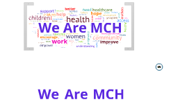 We Are MCH for Video