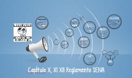 Capitulo X, XI XII Reglamento Sena