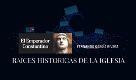 RAICES HISTORICAS DE LA IGLESIA