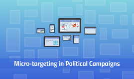 Micro-targeting in Political Campaigns