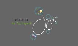 Tornado... Are You Prepared?