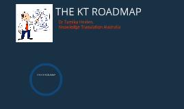 THE KT ROADMAP