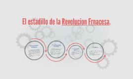El estadillo de la Revolucion Frnacesa.