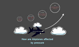 How are Airplanes affected by pressure